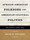 African American Folksong and American Cultural Politics (eBook): The Lawrence Gellert Story
